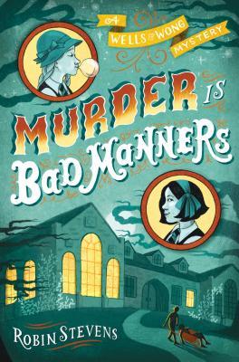 Murder Is Bad Manners (WELLS & WONG MURDER IS B), Stevens, Robin