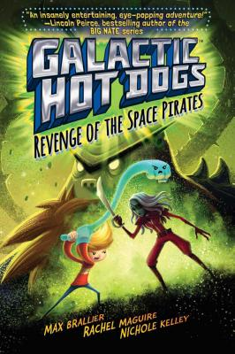 GALACTIC HOT DOGS: REVENGE OF THE SPACE PIRATES (NO 3), BRALLIER, MAX