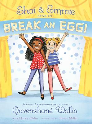SHAI & EMMIE STAR IN BREAK AN EGG!, WALLIS, QUVENZHANE