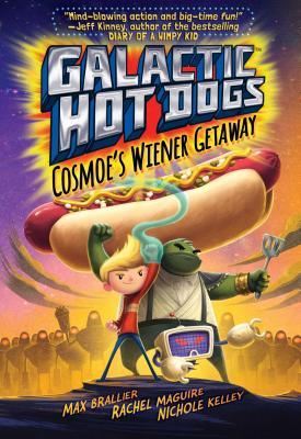 GALACTIC HOT DOGS: COSMOE'S WIENER GETAWAY (NO 1), BRALLIER, MAX