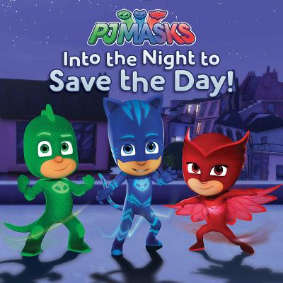 Image for Into the Night to Save the Day! (PJ Masks)