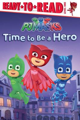 Image for Time to Be a Hero (PJ Masks)