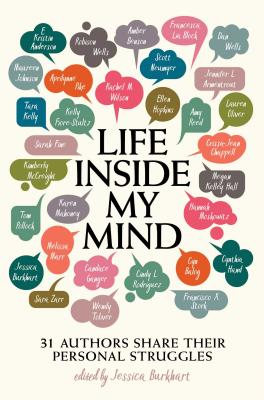 Image for Life Inside My Mind: 31 Authors Share Their Personal Struggles