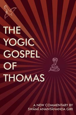 Image for The Yogic Gospel of Thomas: A New Commentary