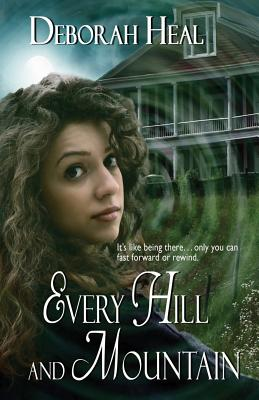 Every Hill and Mountain: Book 3 in the History Mystery Series, Heal, Deborah
