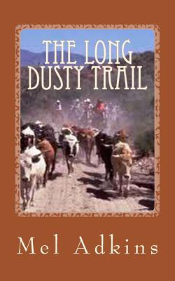 Image for The Long Dusty Trail: The Begining (Volume 1)