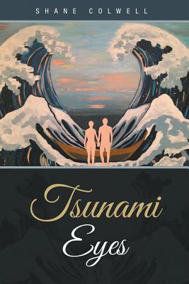 Tsunami Eyes, Colwell, Shane