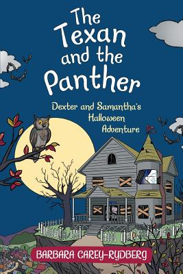 The Texan and the Panther: Dexter and Samantha's Halloween Adventure, Carey-Rydberg, Barbara