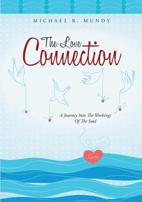Image for The Love Connection: A Journey Into the Workings of the Soul