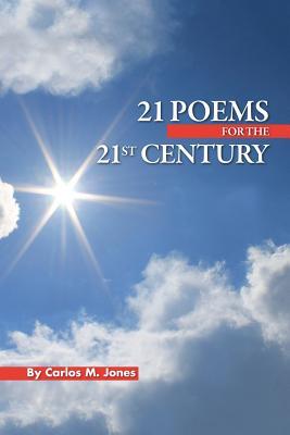 21 Poems for the 21st Century, Jones, Carlos M.