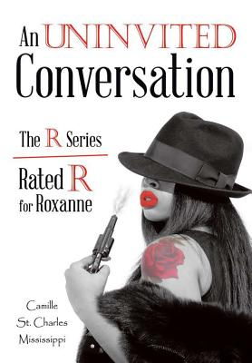 Image for An Uninvited Conversation: The R Series/Rated R for Roxanne