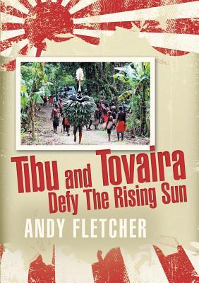 Tibu and Tovaira Defy The Rising Sun, Fletcher, Andy