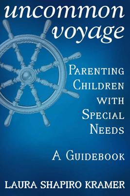Image for Uncommon Voyage: Parenting Children With Special Needs - A Guidebook