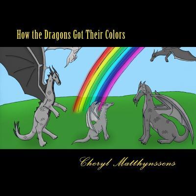 How the Dragons Got Their Colors, Matthynssens, Cheryl Lynn