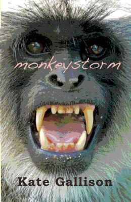Monkeystorm, Gallison, Kate