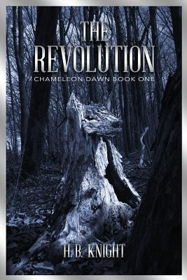The Revolution (Chameleon Dawn), Knight, H. B.