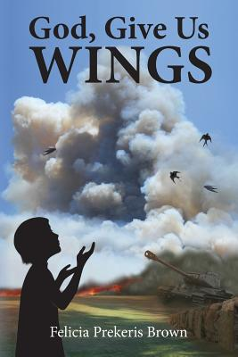 God, Give Us Wings, Brown, Felicia Prekeris