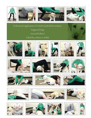 Professional Applications of Animal Assisted Interventions: Dogwood Doga (Second Edition), Winkle OTR/L, Melissa Y