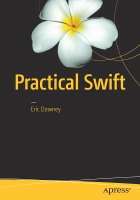 Practical Swift, Downey, Eric