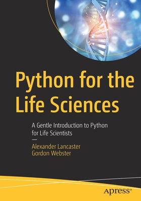 Image for Python for the Life Sciences: A Gentle Introduction to Python for Life Scientists
