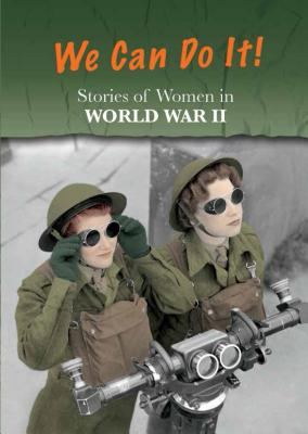 Image for Stories of Women in World War II: We Can Do It! (Women's Stories from History)