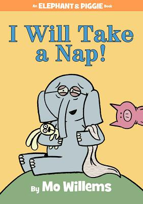 Image for I WILL TAKE A NAP! (AN ELEPHANT AND PIGGIE BOOK)