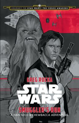 Image for Journey to Star Wars: The Force Awakens Smuggler's Run: A Han Solo Adventure (Star Wars: Journey to Star Wars: The Force Awakens)