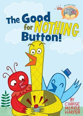 Image for GOOD FOR NOTHING BUTTON (MO WILLEMS' ELEPHANT & PIGGIE LIKE READING!)