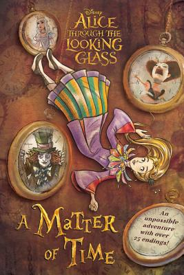 Image for Alice Through the Looking Glass: A Matter of Time