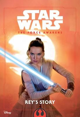 Image for Star Wars The Force Awakens: Rey's Story