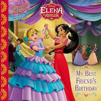 Image for Elena of Avalor My Best Friend's Birthday (Disney Elena of Avalor)