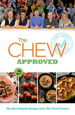 Image for The CHEW, Approved The Most Popular Recipes from the CHEW Viewers