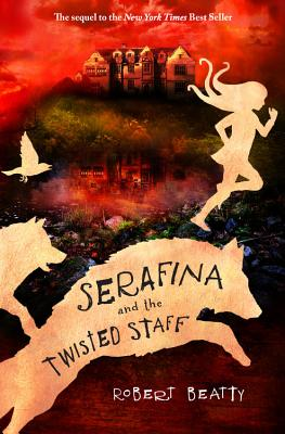 Image for SERAFINA AND THE TWISTED STAFF (SERAFINA, NO 2)