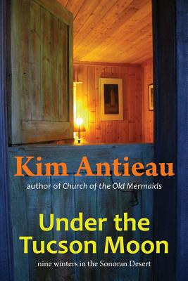 Under the Tucson Moon, Antieau, Kim