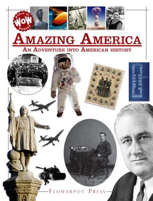 WOW! AMAZING AMERICAN: AN ADVENTURE INTO AMERICAN HISTORY