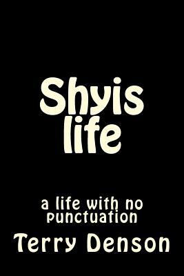 Shyis life (1), Denson, Terry Wayne