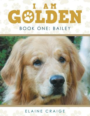 Image for I Am Golden: Book One: Bailey