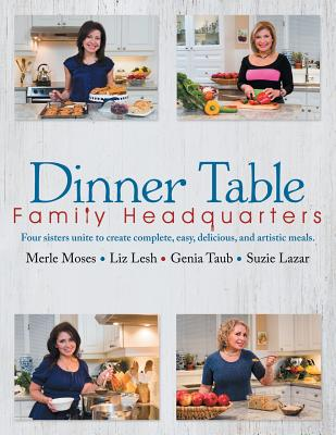 Dinner Table: Family Headquarters, The Epelbaum Sisters