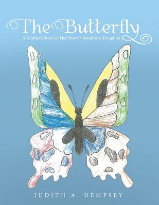 Image for The Butterfly: A Mother's Story of Her Down's Syndrome Daughter