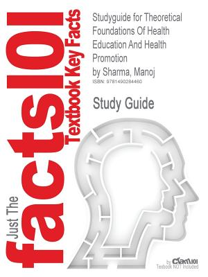Image for Studyguide for Theoretical Foundations of Health Education and Health Promotion by Sharma, Manoj, ISBN 9780763796112