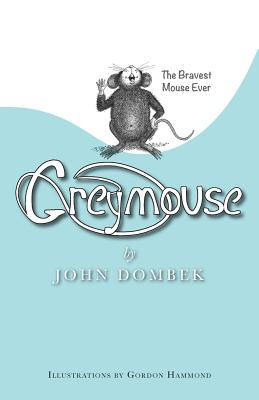Image for Greymouse: The bravest mouse ever