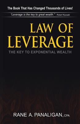 Law of Leverage: The Key to Exponential Wealth, Panaligan CPA, Rane A.