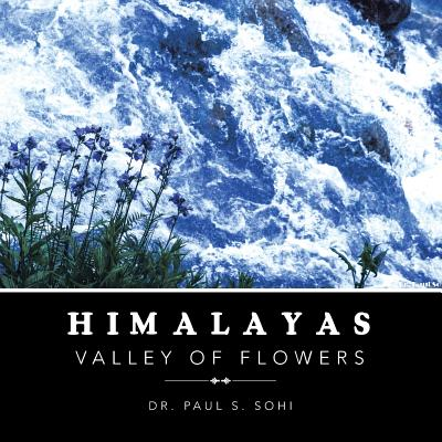 Himalayas: Valley of Flowers, Sohi, Dr. Paul S.
