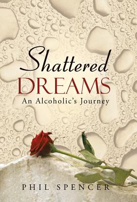 Image for Shattered Dreams: An Alcoholic's Journey