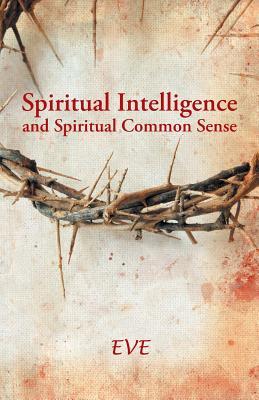 Spiritual Intelligence and Spiritual Common Sense, Eve, Eve