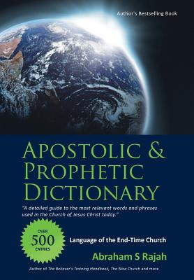Image for Apostolic & Prophetic Dictionary: Language of the End-Time Church