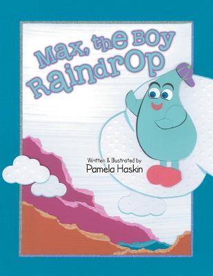 Max, the Boy Raindrop, Haskin, Pamela