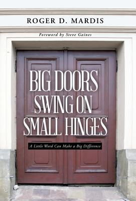 Big Doors Swing on Small Hinges A Little Word Can Make a Big Difference