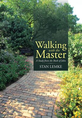 Walking with the Master: A Study from the Book of John, Lemke, Stan