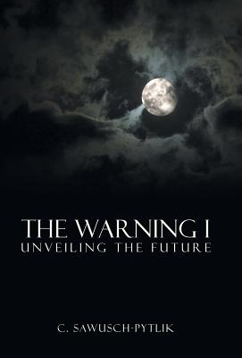 Image for The Warning I: Unveiling the Future